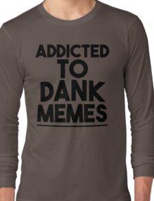 Dank memes Long Sleeve T-Shirt