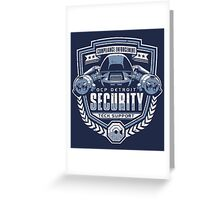 ED-209 - OCP Detroit Security - Tech Support Greeting Card