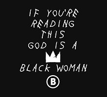 Read - If You're Reading This God Is A Black Woman Unisex T-Shirt