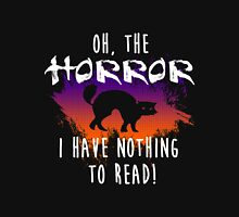 Read - Oh The Horror I Have Nothing To Read Unisex T-Shirt