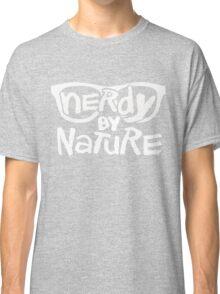 Nerdy By Nature - Funny Shirt Classic T-Shirt