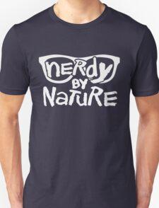 Nerdy By Nature - Funny Shirt Unisex T-Shirt