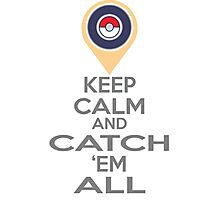 Pokemon GO Keep Calm  Photographic Print
