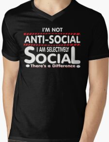 I'm Not Anti-Social I'm Selectively Social - There's a Difference - Funny Shirt Mens V-Neck T-Shirt