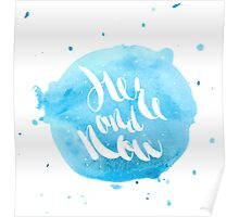 Hand lettering - Here and Now Poster