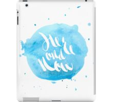 Hand lettering - Here and Now iPad Case/Skin