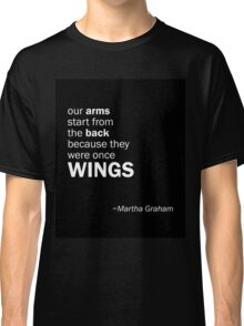 Dance quote by Martha Graham Classic T-Shirt