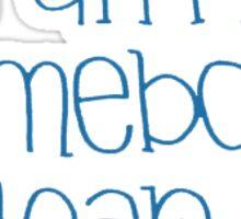 lean on me blue Sticker
