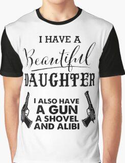 I Have A Beautiful Daughter Gun Alibi Funny Dad Graphic T-Shirt