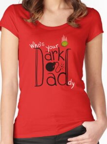 Who's Your Dark Daddy? Women's Fitted Scoop T-Shirt
