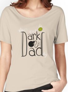 Who's Your Dark Daddy? Women's Relaxed Fit T-Shirt