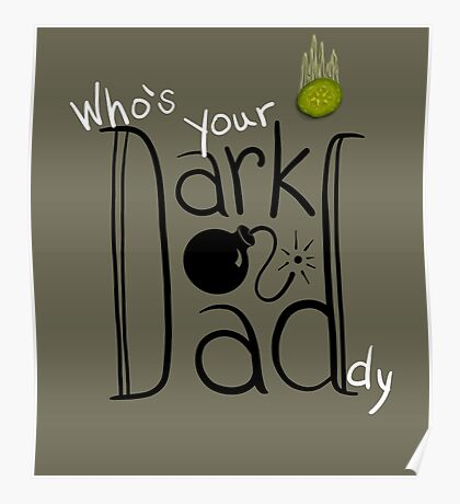 Who's Your Dark Daddy? Poster