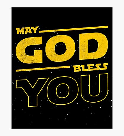 May GOD Bless YOU Photographic Print
