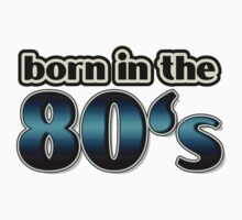 Born In The 80's Baby Tee