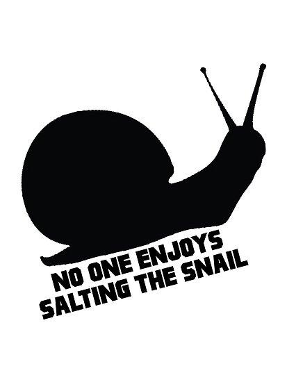 No one enjoys salting the snail. by nimbusnought
