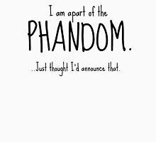 I am apart of the Phandom. Danisnotonfire Amazingphil Unisex T-Shirt