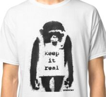 BANKSY - KEEP IT REAL Classic T-Shirt