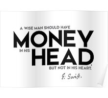 wise man: money in his head - jonathan swift Poster