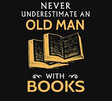 Never Underestimate An Old Man With Books Unisex T-Shirt
