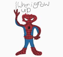 When I Grow Up Spiderman by THEtoeMas