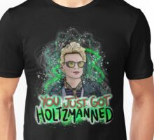 You Just Got Holtzmanned Ghostbusters  Unisex T-Shirt