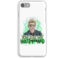 You Just Got Holtzmanned Ghostbusters  iPhone Case/Skin