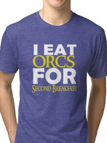 LOTR-I Eat Orcs for Second Breakfast Tri-blend T-Shirt