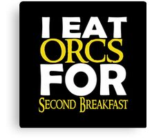 LOTR-I Eat Orcs for Second Breakfast Canvas Print