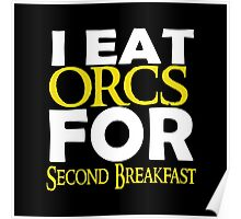 LOTR-I Eat Orcs for Second Breakfast Poster