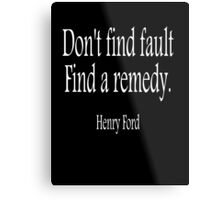 """FORD, Cars, American, Henry Ford, """"Don't find fault. Find a remedy."""" USA, America, Americana, WHITE on BLACK Metal Print"""