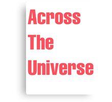 Across The Universe Canvas Print