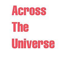Across The Universe Photographic Print