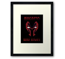 MAGNETO WAS WRIGHT Framed Print