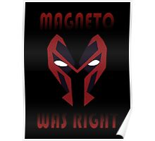MAGNETO WAS WRIGHT Poster