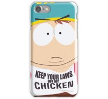 """Eric Cartman """"Keep your laws off my chicken"""" iPhone Case/Skin"""