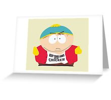 """Eric Cartman """"Keep your laws off my chicken"""" Greeting Card"""