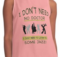 I Don't Need No Doctor Contrast Tank