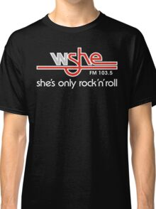 She's Only Rock 'n Roll (WH) Classic T-Shirt