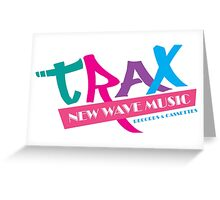 TRAX New Wave Music Greeting Card