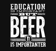 Beer is Importanter Classic T-Shirt