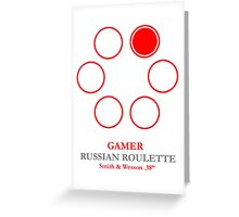 Russian Roulette Gamer Greeting Card