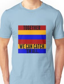 Pokemon: Together, we can Catch 'Em All! Unisex T-Shirt