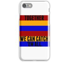 Pokemon: Together, we can Catch 'Em All! iPhone Case/Skin