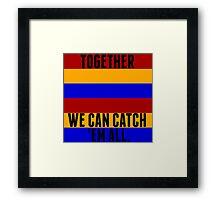 Pokemon: Together, we can Catch 'Em All! Framed Print