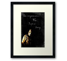 our weapons are fear, surprise, and irony Framed Print