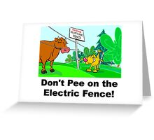 Don't Pee on the Electric Fence Greeting Card
