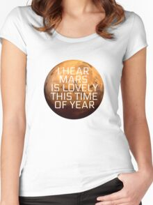 I Hear Mars Is Lovely This Time Of Year Women's Fitted Scoop T-Shirt