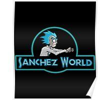 NEW SANCHEZ WORLD - RICK MORTY Poster