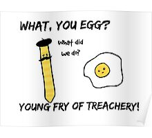 What, You Egg?  Poster