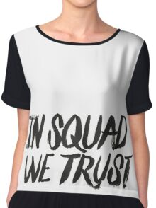 In squad we trust Chiffon Top
